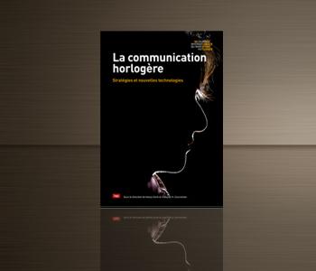 La Communication Horlogère: Stratégie et nouvelles technologies