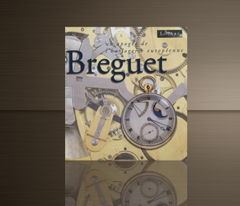 Breguet, un apogée de l'horlogerie européenne