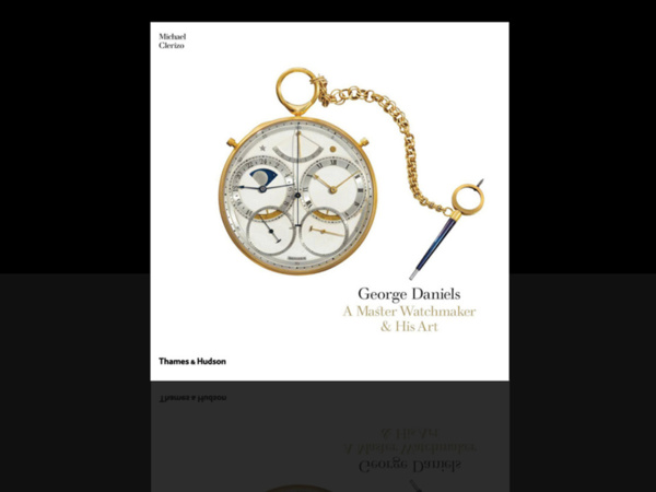 George Daniels: A Master Watchmaker and His Art by Michael Clerizo