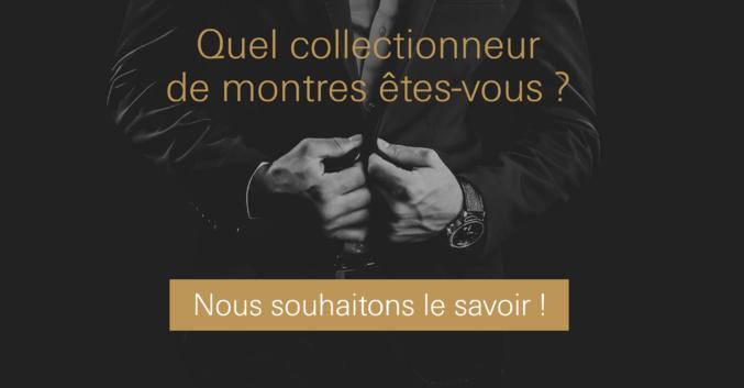 Quel collectionneur de montres êtes-vous ?