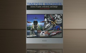 Timepiece Machines, Stories of speed, endurance and design