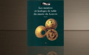 Les montres et horloges de table du musée du Louvre I+ II